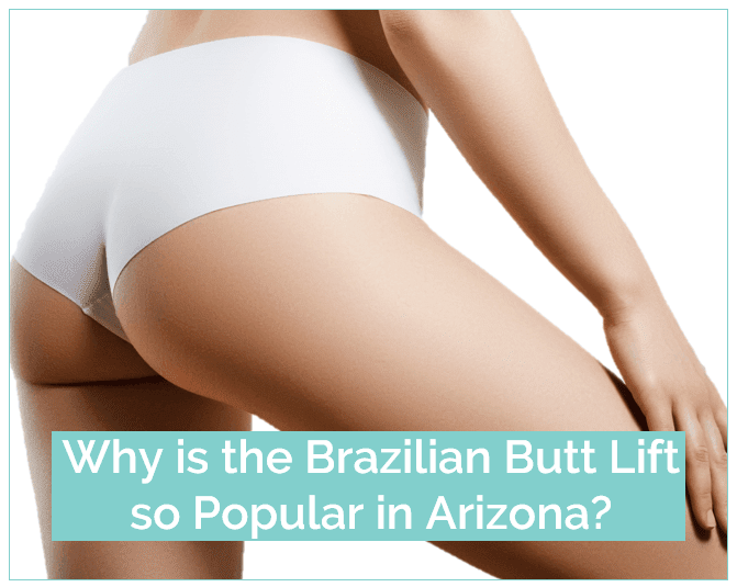 Title Image Why is Brazilian Butt Lift so Popular in Arizona?